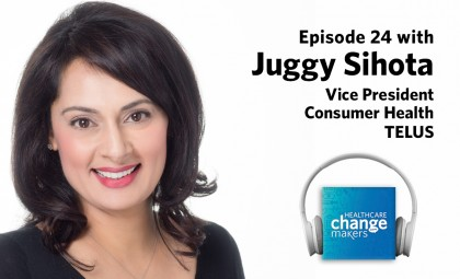 Episode 24: Juggy Sihota of TELUS on the Importance of Creating a Contribution Culture