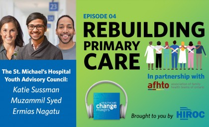 Rebuilding Primary Care with the St. Michael's Hospital Youth Advisory Council